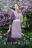 Arms of Mercy (An Amish Mercies Novel)