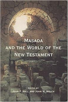 Masada & the World of the New Testament (Byu Studies Monographs) by Welch, John W., Hall, John F. (1997)