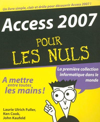 ACCESS 2007 POUR LES NULS Broché – 24 janvier 2007 LAURIE ULRICH FULLER KEN COOK JOHN KAUFELD DANIEL ROUGE