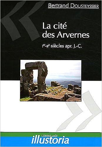 Lire un La cité des Arvernes : Ier-IIe siècles après J-C epub pdf