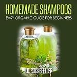 Homemade Shampoos: Easy Organic Guide for Beginners | J.D. Rockefeller