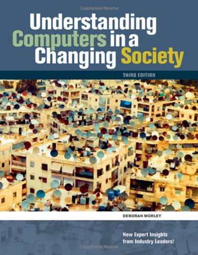 Understanding Computers in a Changing Society (Available Titles Skills Assessment Manager (SAM) - Office 2010)