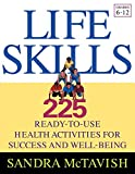 : Life Skills: 225 Ready-to-Use Health Activities for Success and Well-Being (Grades 6-12)