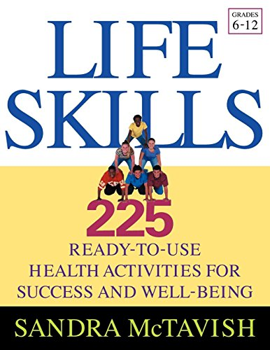 Life Skills: 225 Ready-to-Use Health Activities for Success and Well-Being (Grades 6-12) (Life Health)