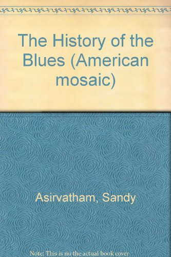 The History of the Blues (American Mosaic) PDF