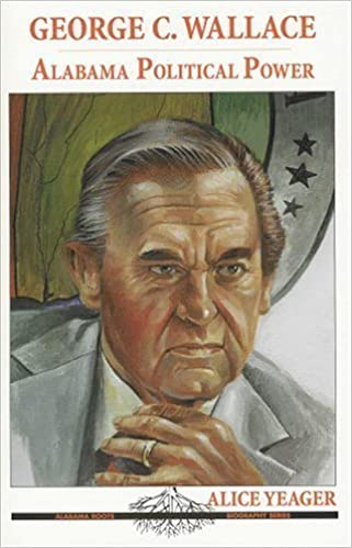 Book [( George C. Wallace: Alabama Political Power * * )] [by: Alice Yeager] [Jan-2003]