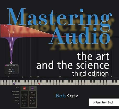 Mastering Audio, Third Edition: The Art and the -