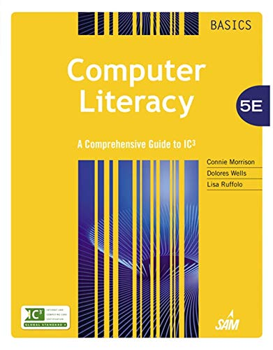 Computer Literacy BASICS: A Comprehensive Guide to IC3 ()