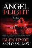 Angel Flight 44 the True Story of Two De, Glen Hyde, 1933141026