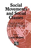 Social Movements and Social Classes : The Future of Collective Action, , 0803979533