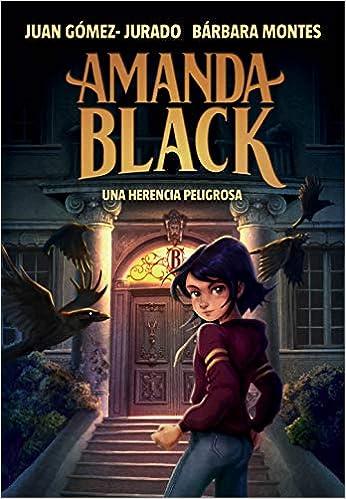 Una herencia peligrosa (Amanda Black 1) de Juan Gómez-Jurado y Bárbara Montes