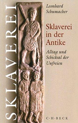 Sklaverei in der Antike: Alltag und Schicksal der Unfreien