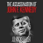 The Assassination of John F. Kennedy | J.D. Rockefeller