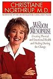 The Wisdom of Menopause, Christiane Northrup, 055380121X
