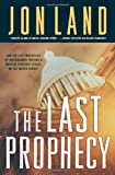 The Last Prophecy, Jon Land, 0765309696