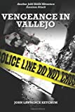 Vengeance in Vallejo, John Ketchum, 1463716524