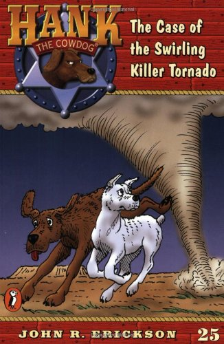 The Case of the Swirling Killer Tornado (Hank the Cowdog #25)