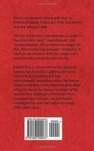 The Art of Everyday Assertiveness: Speak Up. Say No. Set Boundaries. Take  Back Control.: Patrick King: 9781983449437: Amazon.com: Books