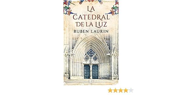 La catedral de la luz eBook: Laurin, Ruben: Amazon.es: Tienda Kindle