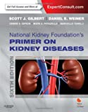 National Kidney Foundation Primer on Kidney Diseases: Expert Consult - Online and Print, 6e, Scott Gilbert MD, Daniel E. Weiner MD  MS, 1455746177