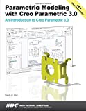 Parametric Modeling with Creo Parametric 3. 0