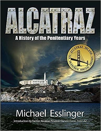 Amazon com: Alcatraz: A History of the Penitentiary Years