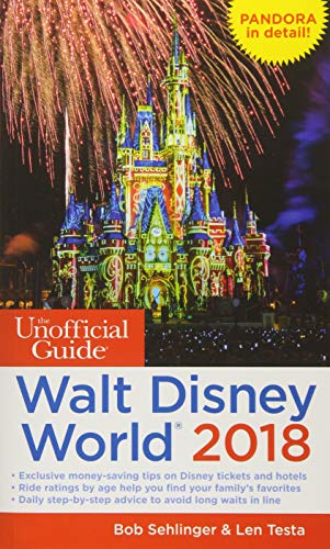 The Unofficial Guide to Walt Disney World 2018 (The Unofficial Guides) ()
