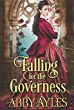 Falling for the Governess: A Historical Regency Romance Book by  Abby Ayles in stock, buy online here