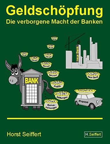 Geldschöpfung / Die verborgene Macht der Banken