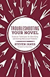 Troubleshooting Your Novel: Essential Techniques for Identifying and Solving Manuscript Problems