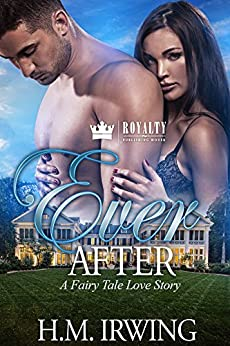 Ever After: A Fairy Tale Love Story (English Edition) de [Irwing, H.M.]