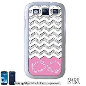 Live the Life You Love Infinity Quote (Not Actual Glitter) - Light Pink White Chevron Pattern Samsung Galaxy S3 i9300 Hard Case - WHITE by Unique Design Gifts