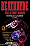 Deathryde Rebel Without a Corpse, Michael P. Naughton, 0977866904