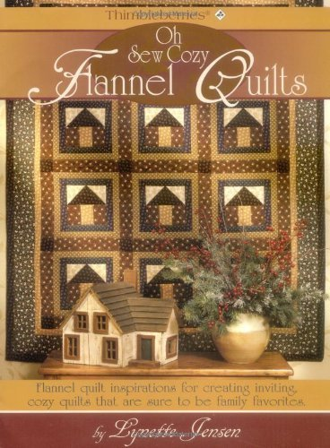 Thimbleberries Oh Sew Cozy Flannel Quilts by Lynette Jensen (2004-05-01)