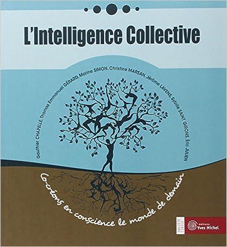 Lire L'intelligence collective : Co-créons en conscience le monde de demain epub pdf