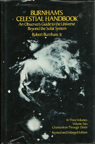Burnham's Celestial Handbook, an Observer's Guide to the Universe Beyond the Solar System Volume 2
