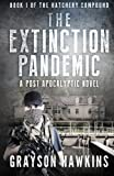 The Extinction Pandemic: A Post Apocalyptic Novel (The Hatchery Compound) (Volume 1)