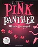 The Pink Panther Movie Storybook, Len Blum and Michael Saltzman, 0786837144