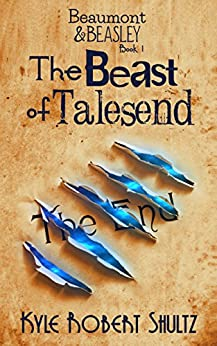 The Beast of Talesend (Beaumont and Beasley Book 1) by [Shultz, Kyle]