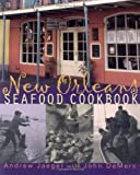 New Orleans Seafood Cookbook, Andrew Jaeger and John DeMers, 1580080642