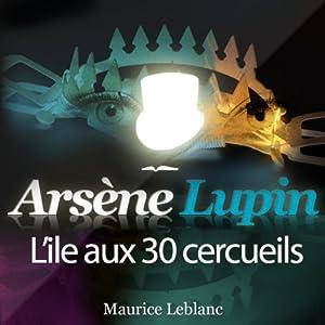 L'île aux 30 cercueils (Arsène Lupin 25)   Livre audio