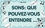 Sons: Que pouvez-vous entendre ...?: Apprentissage précoce, Livre d'images (French Edition)
