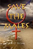 Save the Males, Marc Silva, 1469182173