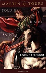 Martin of Tours: Soldier, Bishop, Saint