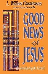 Good News of Jesus: Reintroducing the Gospel