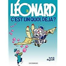 Léonard - tome 03 - Léonard, c'est un quoi, déjà ? (French Edition)