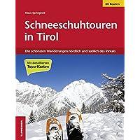 Schneeschuhtouren in Tirol: Die schönsten Schneeschuhwanderungen in Tirol