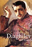 img - for Diaghilev and Friends by Joy Melville (2009-05-01) book / textbook / text book