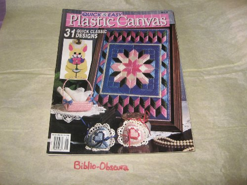 Quick & Easy Plastic Canvas: 31 Quick Classic Designs (Number 5. April/May 1990) ()