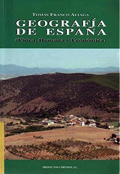 Geografia de España - fisica, humana y economica: Amazon.es ...